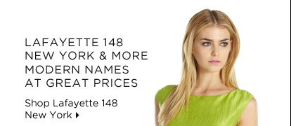 Lafayette 148 New York & More Modern Names At Great  Prices