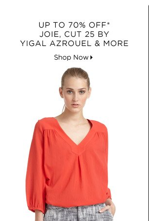 Up To 70% Off* Joie, Cut 25 By Yigal Azrouel & More