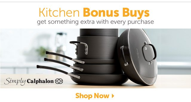 Kitchen Bonus Buys - get something extra with every purchase - Shop Now
