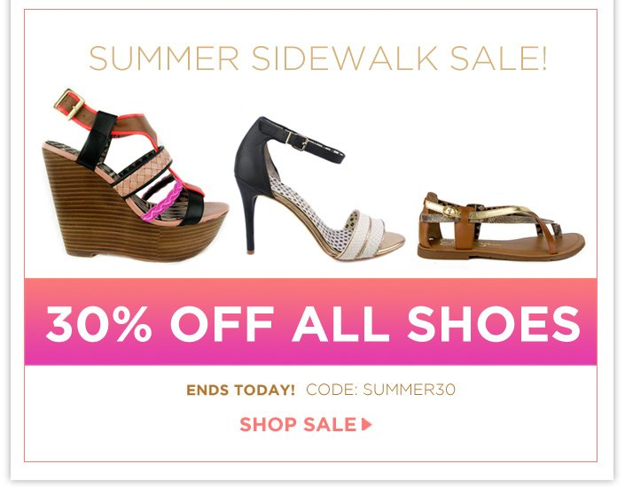 Ends Today! Summer Sidewalk SALE- 30% OFF All Shoes- Use code: SUMMER30