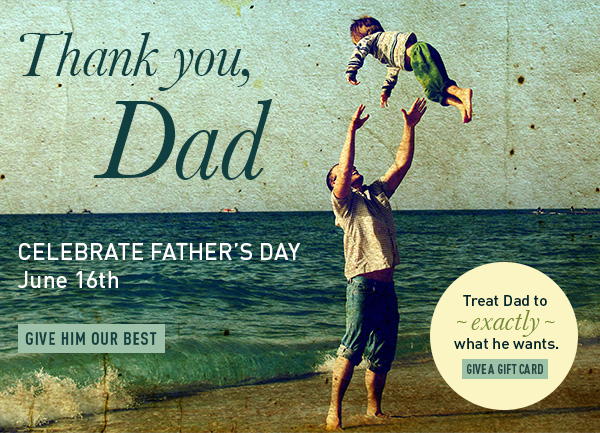 Celebrate Father's Day June 16th