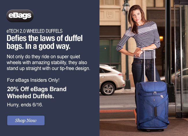 eBags eTech 2.0 Wheeled Duffels. eBags Insiders Only 20% off. Shop Now