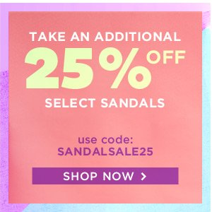 Take an additional 25% off select sandals!