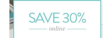 Save 30% Online