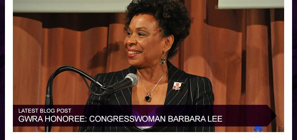Latest Blog Post - GWRA Honoree: Congresswoman Barbara Lee