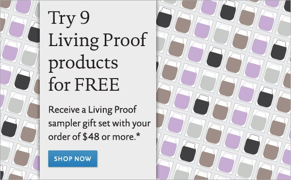 Try 9 Living Proof products for FREE