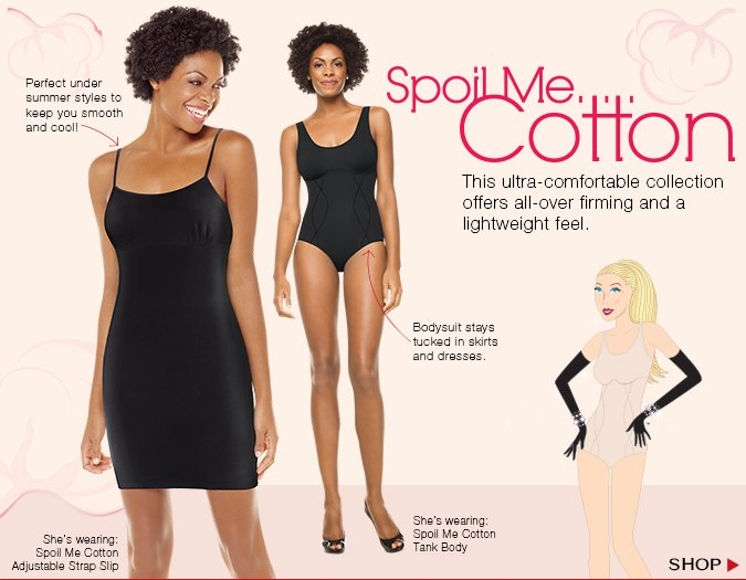 Spoil Me Cotton. This ultra-comfortable collection offers all-over firming and a lightweight feel. Shop!