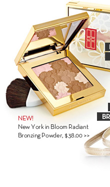 RADIANT AND LUMINOUS. NEW! New York in Bloom Radiant Bronzing Powder, $38.00.