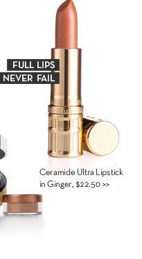FULL LIPS NEVER FAIL. Ceramide Ultra Lipstick  in Ginger, $22.50.