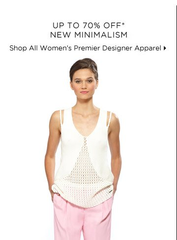 Up To 70% Off* New Minimalism & More