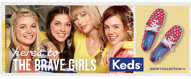 Keds. Here's to THE BRAVE GIRLS. SHOP NOW