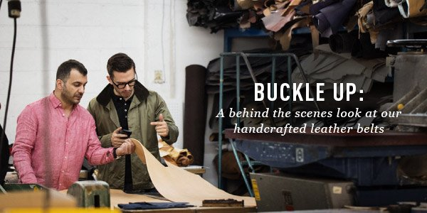 Buckle Up: A behind the scenes look at our handcrafted leather belts