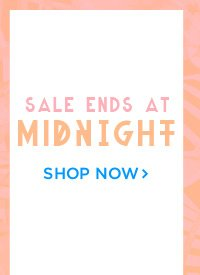 Sale ends at Midnight. Shop Now