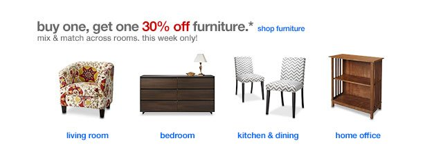 Buy one, get one 30% off furniture.*