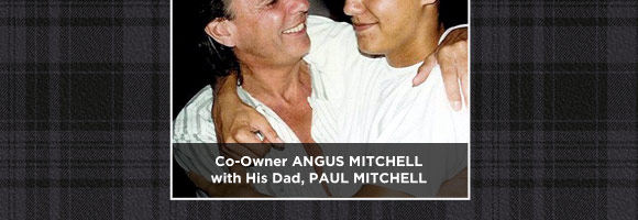 Co-Owner Angus Mitchell  with His Dad, Paul Mitchell