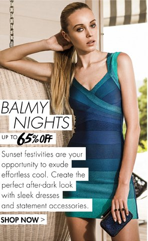 THE PERFECT AFTER-DARK LOOK UP TO 65% OFF