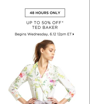 Up To 50% Off* Ted Baker