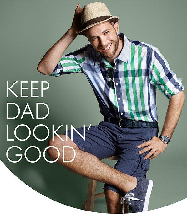 KEEP DAD LOOKIN' GOOD
