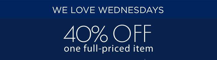 WE LOVE WEDNESDAYS | 40% OFF one full-priced item