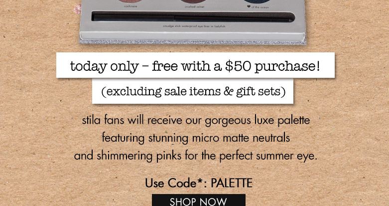 use code*: PALETTE
