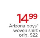 14.99 Arizona boys' woven shirt › orig. $22