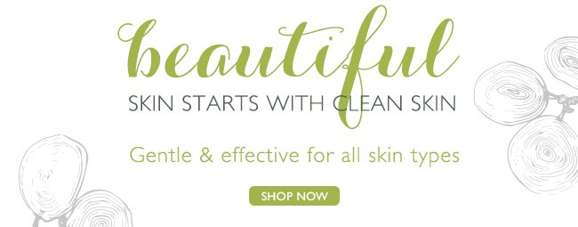Beautiful Skin starts with Clean Skin: Gentle & effective for all skin types