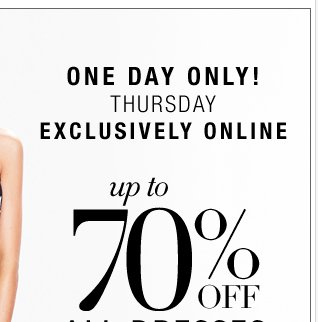 Up to 70% off ALL dresses! Plus, 40% off everything else! Shop NOW