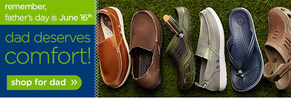 remember, father's day is June 16th - dad deserves comfort! shop for dad