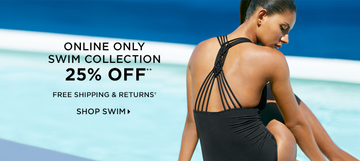 Online Only Swim Collection 25% Off** Free Shipping & Returns† Shop Now
