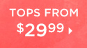 Tops from $29.99