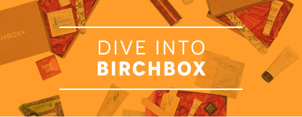 Join Birchbox Today!