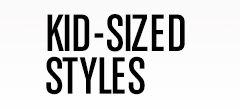 Kid – Sized Styles
