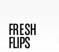 Fresh Flips