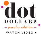 Dot Dollars - Jewelry Edition - it pays to shop in june