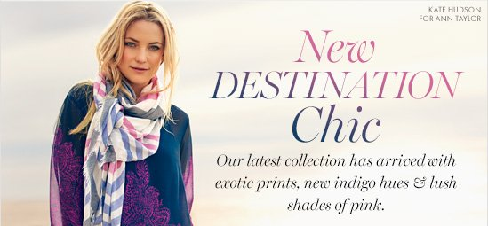 New Destination Chic  Our latest collection has arrived with exotic prints, new indigo hues & lush shades of pink.