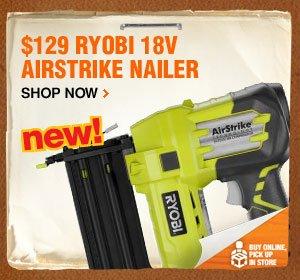 $129 Ryobi 18V Airstrike Nailer