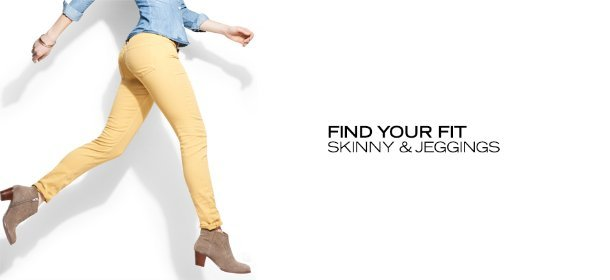 FIND YOUR FIT: SKINNY & JEGGINGS