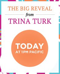 The Big Reveal from Trina Turk | Today at 1PM Pacific