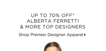 Up To 70% Off* Alberta Ferretti & More Top Designers