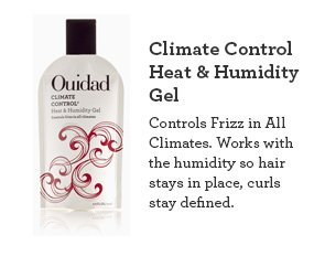 Climate Control Heat & Humidity Gel Controls Frizz in All Climates. Works with the humidity so hair stays in place, curls stay defined.