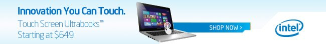 Intel - Innovation You Can Touch. Touch Screen Ultrabooks Starting at $649. SHOP NOW.