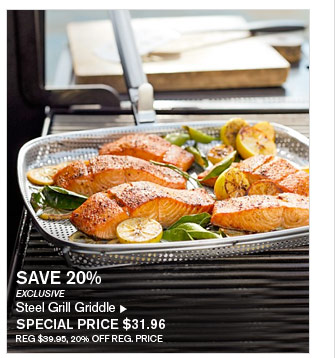 SAVE 20% - EXCLUSIVE - Steel Grill Griddle - SPECIAL PRICE $31.96 (REG $39.95, 20% OFF REG. PRICE)