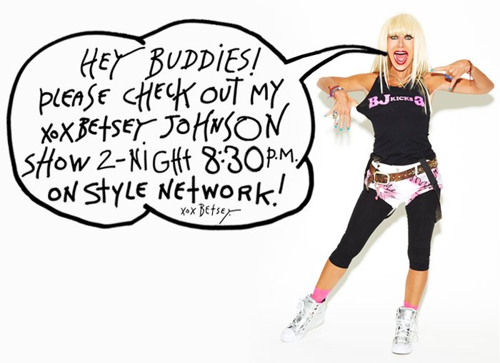 Hey buddies! Please check out my XOX Betsey Johnson Show tonight at 8:30pm on Style Network!