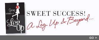 Sweet Success! A Leg Up & Beyond... Go!