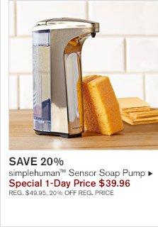 SAVE 20% -- simplehuman™ Sensor Soap Pump, Special 1-Day Price $39.96 -- REG. $49.95, 20% OFF REG. PRICE