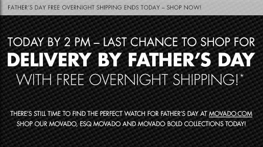 TODAY BY 2 PM - LAST CHANCE TO SHOP FOR DELIVERY BY FATHER'S DAY WITH FREE OVERNIGHT SHIPPING!*