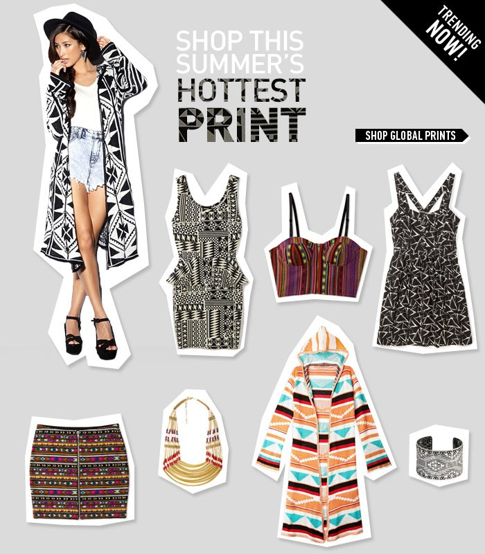Trend Alert! Global Prints Get Chic This Summer! - Shop Now