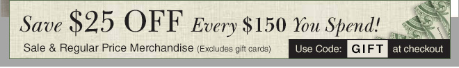 Save $25 USD Off Every $150 USD You Spend - Use Code: GIFT