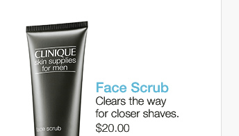 Face Scrub. Clears  the way for closer shaves. $20.00