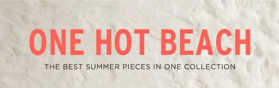 One Hot Beach - The best summer pieces in one collection